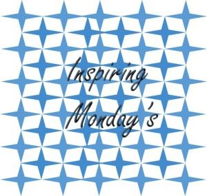 Inspiring Mondays